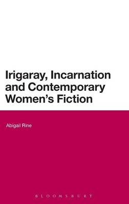 Irigaray, Incarnation and Contemporary Women's Fiction (BOK)