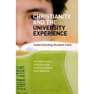 Christianity and the University Experience: Understanding Student Faith (BOK)