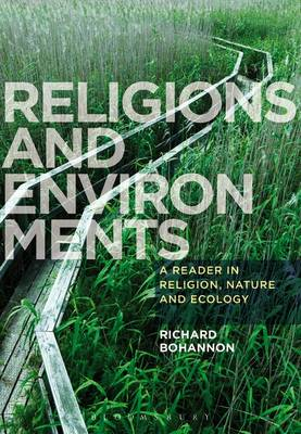 Religions and Environments: A Reader in Religion, Nature and Ecology (BOK)
