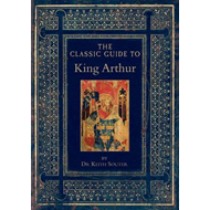 The Classic Guide to King Arthur (BOK)