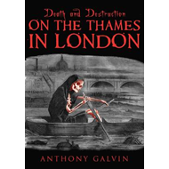 Death and Destruction on the Thames in London (BOK)