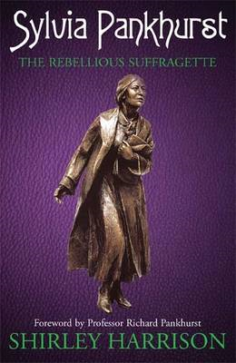 Sylvia Pankhurst: The Rebellious Suffragette (BOK)