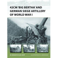 42cm Big Bertha and German Siege Artillery of World War I (BOK)