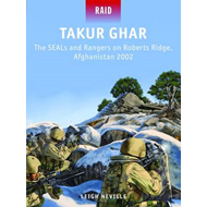 Takur Ghar - the SEALs and Rangers on Roberts Ridge, Afghanistan, 2002 (BOK)