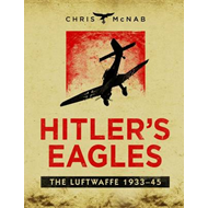 Hitler's Eagles: The Luftwaffe, 1933-45 (BOK)