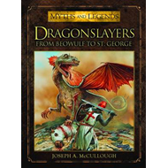 Dragonslayers: From Beowulf to St. George (BOK)