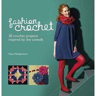 Fashion Crochet: 30 Crochet Projects Inspired by the Catwalk (BOK)