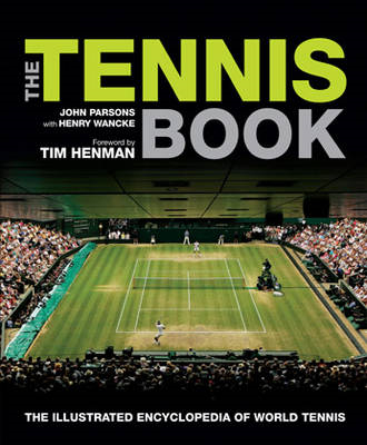 The Tennis Book: The Illustrated Encyclopedia of World Tennis (BOK)
