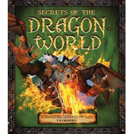 Secrets of the Dragon World: Curiosities, Legends and Lore (BOK)