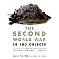 The Second World War in 100 Objects (BOK)