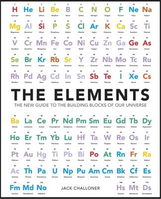 The Elements: The New Guide to the Building Blocks of Our Universe (BOK)
