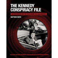 Kennedy Assasination: The Truth Behind the Conspiracy That Killed the President (BOK)