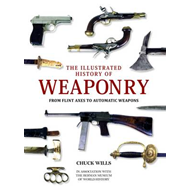 The Illustrated History of Weaponry: from Flint Axes to Automatic Weapons (BOK)