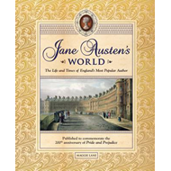 Jane Austen's World: The Life and Times of England's Most Popular Novelist (BOK)