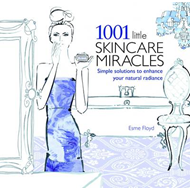 1001 Little Skincare Miracles: Simple Solutions to Enhance Your Natural Radiance (BOK)