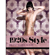 1920s Style: How to Get the Look of the Decade (BOK)
