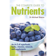 Complete Guide to Nutrients (BOK)