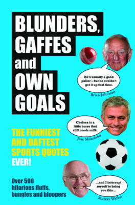 Blunders, Gaffes and Own Goals (BOK)