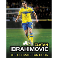 Zlatan Ibrahimovic the Ultimate Fan Book (BOK)