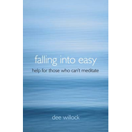 Falling into Easy: Help for Those Who Can't Meditate (BOK)