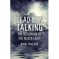 Dead Men Talking: The Beginning of the Black Light (BOK)