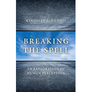 Breaking the Spell: An Exploration of Human Perception (BOK)