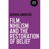 Film, Nihilism and the Restoration of Belief (BOK)