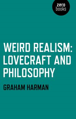 Weird Realism; Lovecraft and Philosophy (BOK)