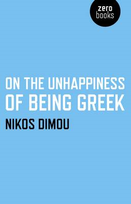 On the Unhappiness of Being Greek (BOK)