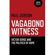 Vegabond Witness Victor Serge & The Poli (BOK)