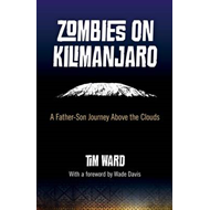 Zombies on Kilimanjaro: A Father/Son Journey Above the Clouds (BOK)