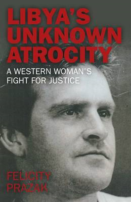 Libya's Unknown Atrocity: A Western Woman's Fight for Justice (BOK)