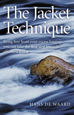 The Acket Technique: Being Free from Your Excess Baggage, You Can Take the First Step Towards Effort (BOK)