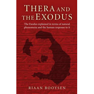 Thera and the Exodus: The Exodus Explained in Terms of Natural Phenomena and the Human Response to i (BOK)