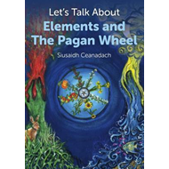Let's Talk About Elements and the Pagan Wheel (BOK)