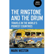 The Ringtone and the Drum: Travels in the World's Poorest Countries (BOK)
