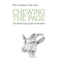 Chewing the Page: The Mourning Goats Interviews (BOK)
