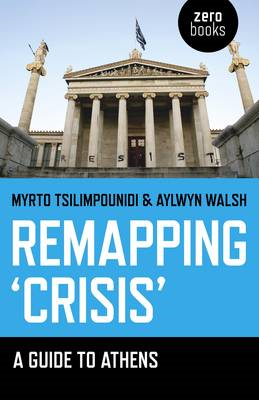 Remapping 'Crisis': A Guide to Athens (BOK)