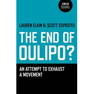 The End of Oulipo?: An Attempt to Exhaust a Movement (BOK)