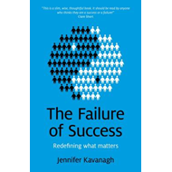 The Failure of Success: Redefining What Matters (BOK)