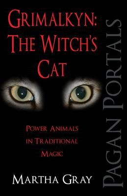 Pagan Portals - Grimalkyn: The Witch's Cat: Power Animals in Traditional Magic (BOK)