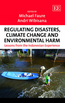 Regulating Disasters, Climate Change and Environmental Harm: Lessons from the Indonesian Experience (BOK)