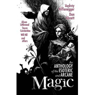 Magic: An Anthology of the Esoteric & Arcane (BOK)