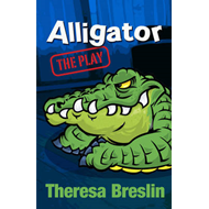 Alligator: The Play (BOK)