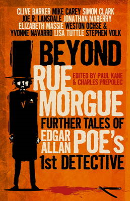 Beyond Rue Morgue: Further Tales of Edgar Allan Poe's 1st Detective (BOK)