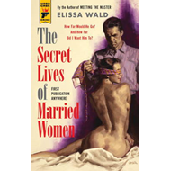 The Secret Lives of Married Women (BOK)