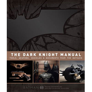 The Dark Knight Manual: Tools, Weapons, Vehicles & Documents from the Batcave (BOK)