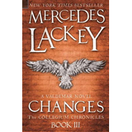 The Collegium Chronicles: A Valdemar Novel: Bk. 3: Changes (BOK)