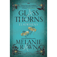 Glass Thorns: Bk. 2: Elsewhens (BOK)