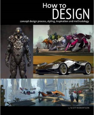 How to design: Concept Design Process, Styling, Inspiration, and Methodology (BOK)